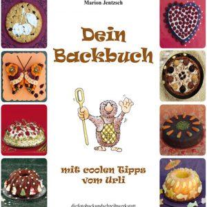 Dein Backbuch, mit coolen Tipps vom Urli - Marion Jentzsch