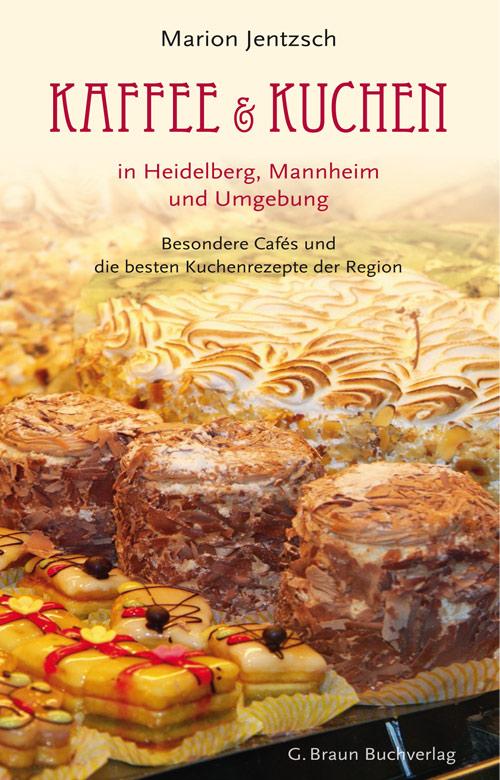 Kaffee und Kuchen - in Heidelberg, Mannheim und Umgebung